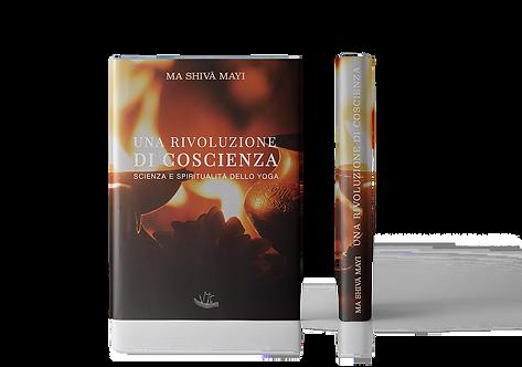 UNA RIVOLUZIONE DI COSCIENZA Scienza e Spiritualità dello Yoga