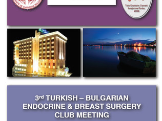 3rd TURKISH-BULGARIAN ENDOCRINE&BREAST SURGERY CLUB MEETING 6-7 SEPTEMBER 2013, İĞNEADA