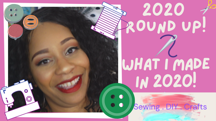 2020 Round Up! What I Sewed in 2020!