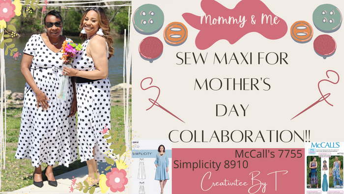 Sew Maxi for Mother's Day Mommy & Me Edition, McCall's 7755 and Simplicity 8910