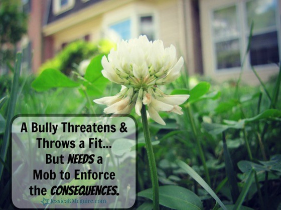 A Bully Needs A Mob ..