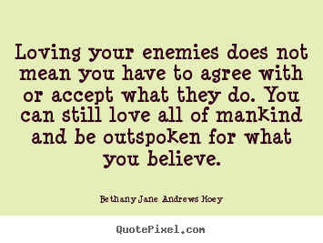 To Love Our Enemies