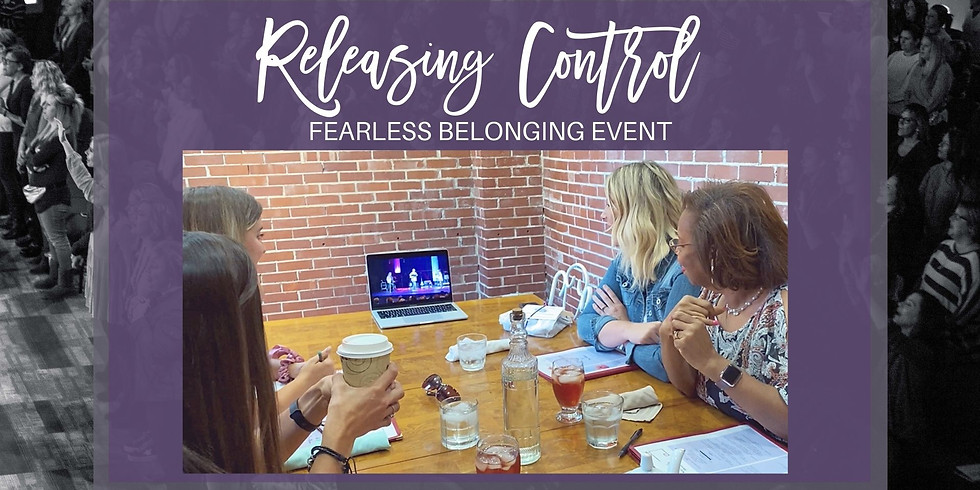 Releasing Control..Fearless Belonging Host