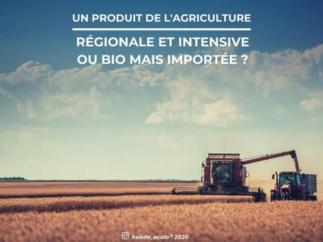 Un produit de l'agriculture régionale et conventionnelle ou importée mais BIO?