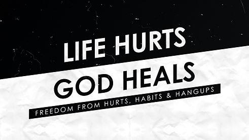 Life Hurts God Heals Title.jpg