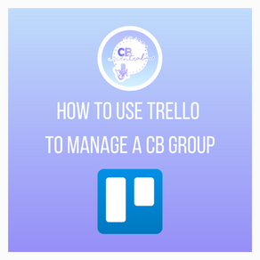 How To Use Trello To Manage A CB Group