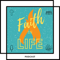 FaithinLifePodcast graphic copy.PNG