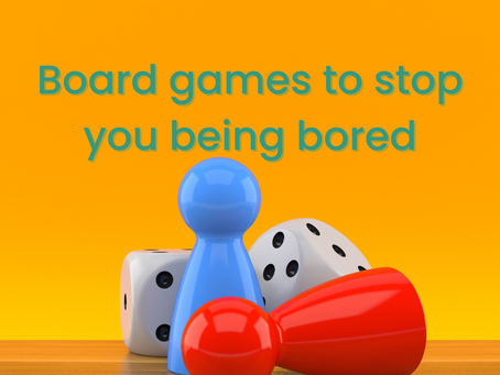 Board Games to stop you being bored - five quick inclusive games for all the family