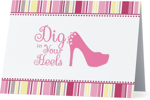 Dig in Your Heels Note Card (Set of 4)