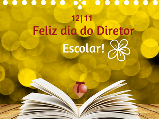 12/11 - DIA DO DIRETOR ESCOLAR