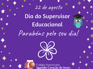 22/08 - DIA DO SUPERVISOR EDUCACIONAL