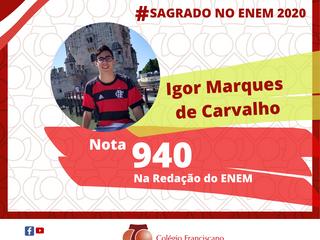 IGOR MARQUES DE CARVALHO Nota 940 na Redação do ENEM/2020