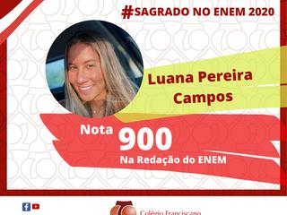 LUANA PEREIRA CAMPOS Nota 900 na Redação do ENEM/2020