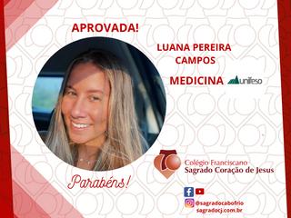 2020/2021 - APROVADA EM MEDICINA - LUANA PEREIRA CAMPOS