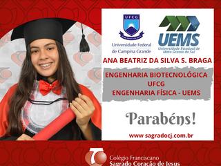 ENGENHARIA BIOTECNOLÓGICA - UFCG   ENGENHARIA FÍSICA - UEMS  ANA BEATRIZ DA SILVA S. BRAGA