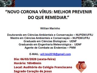 """06/03 - """"NOVO CORONA VÍRUS: MELHOR PREVENIR DO QUE REMEDIAR """""""