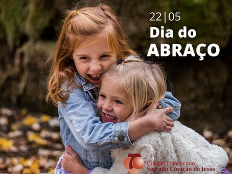 22 DE MAIO - DIA DO ABRAÇO