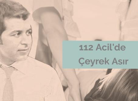 112 Acil'de Çeyrek Asır