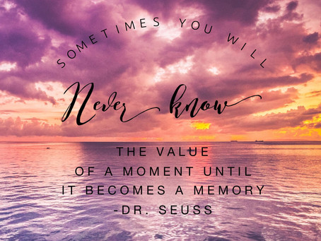 Quote of the Day #1: Cherish Every Moment