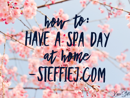 How to: Have a Spa Day at Home!