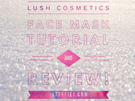 Lush Face Mask Tutorial/Review