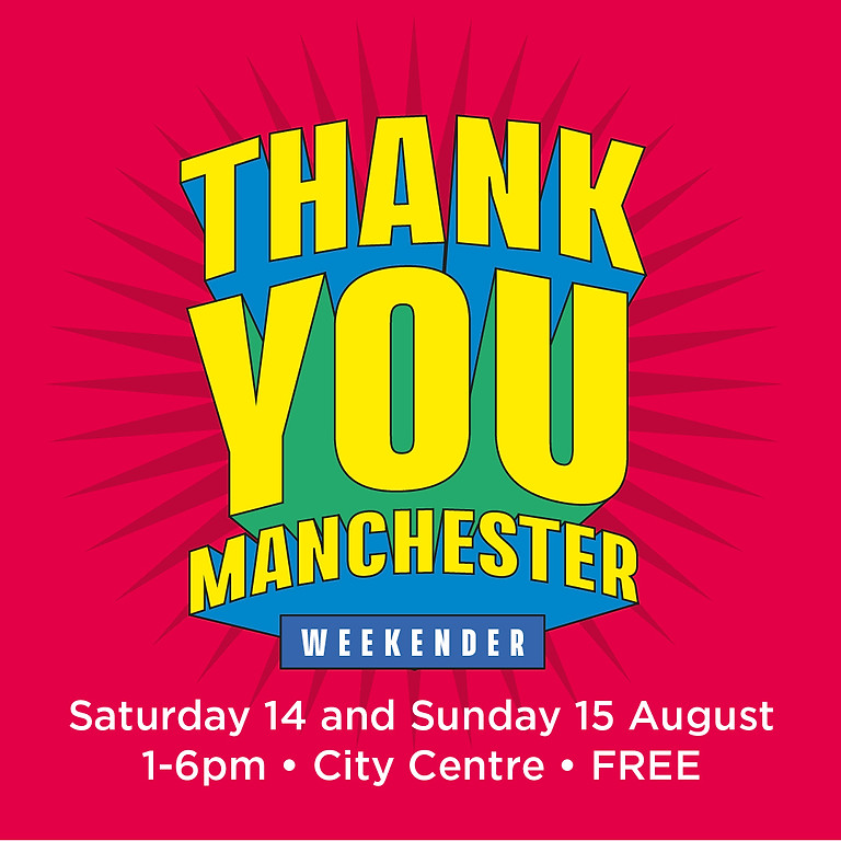 Thank You Manchester Weekender