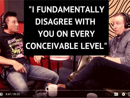 """""""I FUNDAMENTALLY DISAGREE WITH YOU ON EVERY CONCEIVABLE LEVEL"""""""