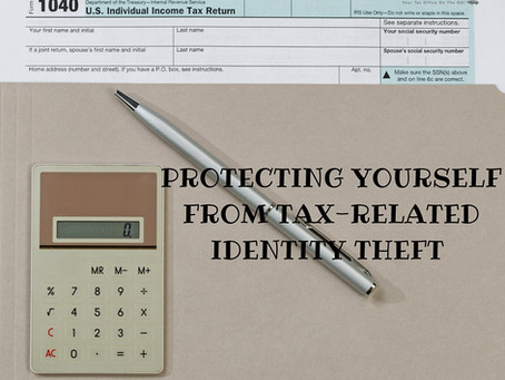 Protecting Yourself from Tax-Related Identity Theft