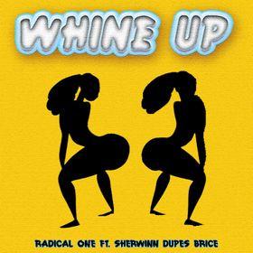 Whine Up - Radical One x Dupes