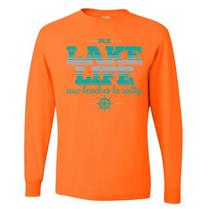 Lake Life Cuz Beaches Be Salty Unisex Long Sleeve T-Shirt
