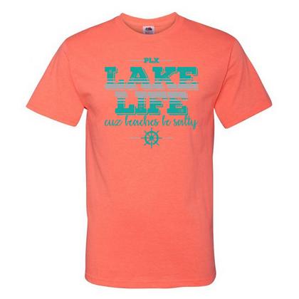 Lake Life Cuz Beaches Be Salty Unisex T-Shirt