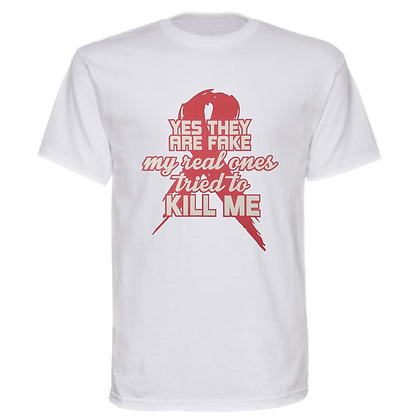 Yes They Are Fake My Real Ones Tried To Kill Me Breast Cancer Unisex T-Shirt