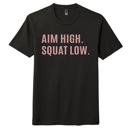 Aim High. Squat Low. Unisex T-Shirt