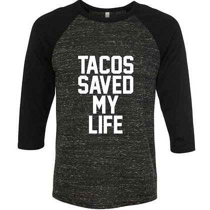 Tacos Saved My Life Baseball Tee
