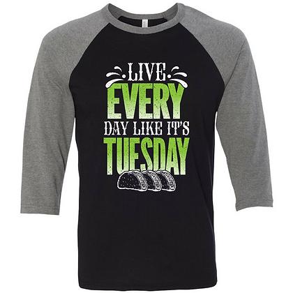 Live Every Day Like It's Tuesday Baseball Tee