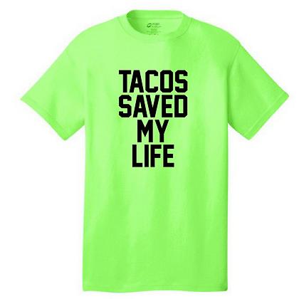 Tacos Saved My Life Unisex T-Shirt