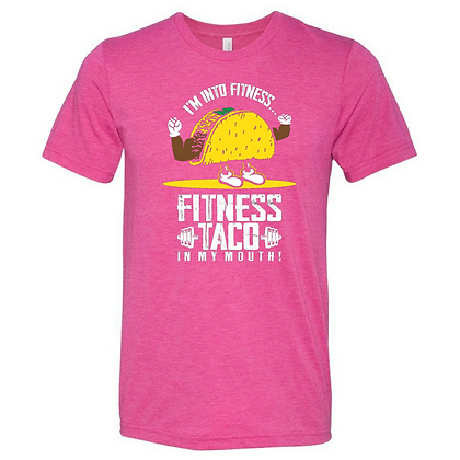 I'm Into Fitness, Fitness Taco In My Mouth Triblend T-Shirt