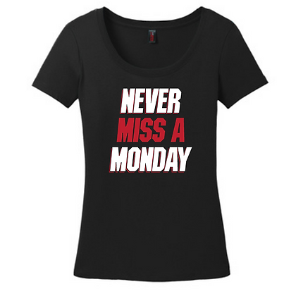 Never Miss A Monday Ladies Tee