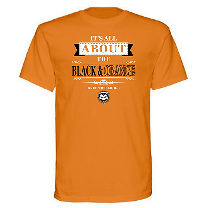 Green Bulldogs It's All About The Black and Orange (White and Black) Unisex Tee