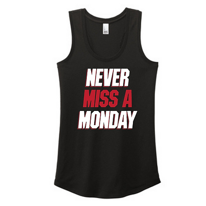 Never Miss A Monday Ladies Tank