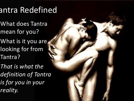 WHAT IS TANTRA AND WHAT IS IT NOT