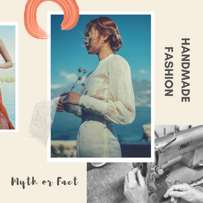 Handmade Fashion : Myth or Fact