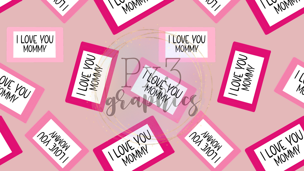 I love you mommy - pinks