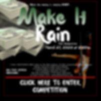 COMPETITION LINK MAKE IT RAIN.jpg