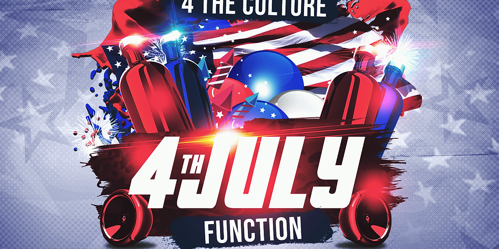 4 THE CULTURE: 4TH OF JULY BASH