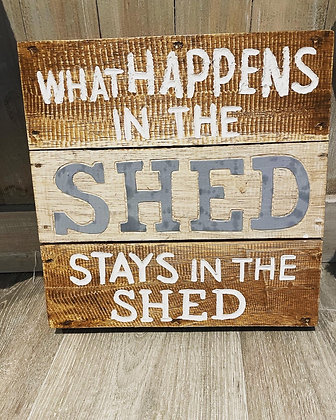 What Happens In The Shed Stays In The Shed