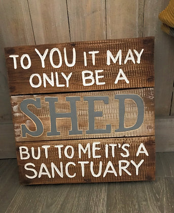 Shed... Sanctuary Sign