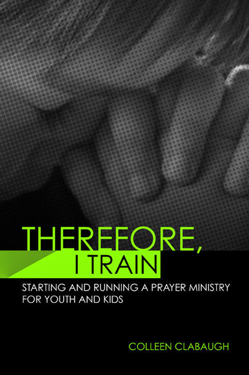 THEREFORE, I TRAIN