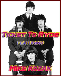 Ticket to Ryde - featuring Mike Kozak