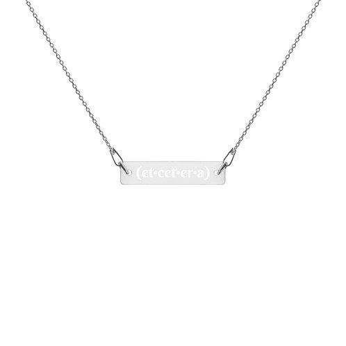 """""""(et•cet•er•a)"""" Engraved Silver Bar Chain Necklace"""